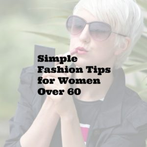 fashion tips for women over 60