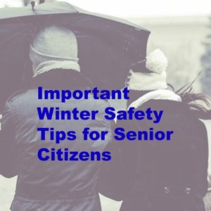Winter Safety Tips for Senior Citizens