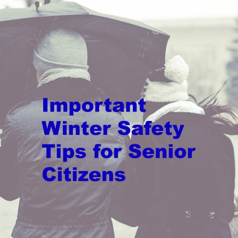 Important Winter Safety Tips For Senior Citizens Be Safe